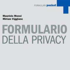FORMULARIO DELLA PRIVACY di Maurizio Mensi e Miriam Viggiano